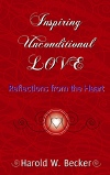 Inspiring Unconditional Love - Reflections from the Heart